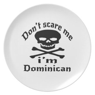 Do Not Scare Me I Am Dominican Party Plate
