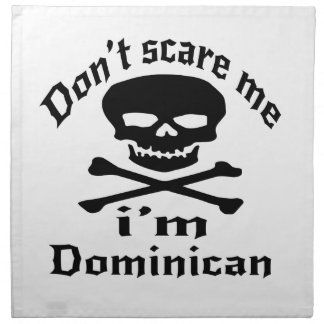 Do Not Scare Me I Am Dominican Printed Napkin