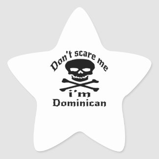 Do Not Scare Me I Am Dominican Star Sticker