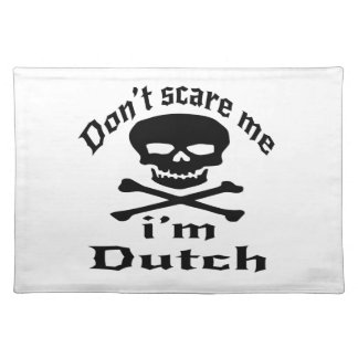 Do Not Scare Me I Am Dutch Placemat
