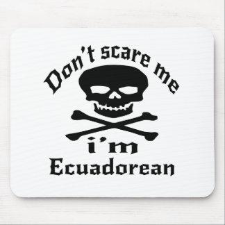 Do Not Scare Me I Am Ecuadorean Mouse Pad
