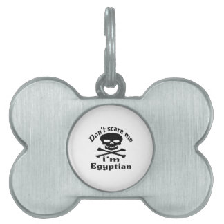 Do Not Scare Me I Am Egyptian Pet Tag