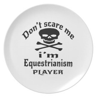 Do Not Scare Me I Am Equestrianism Player Dinner Plates