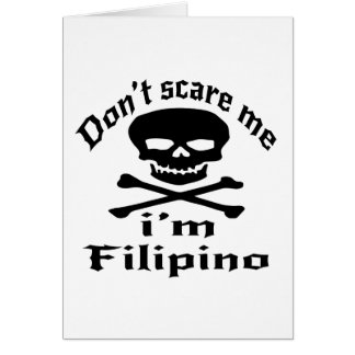 Do Not Scare Me I Am Filipino Card
