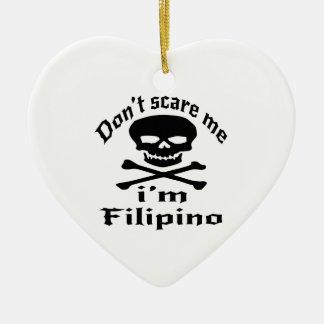 Do Not Scare Me I Am Filipino Ceramic Ornament