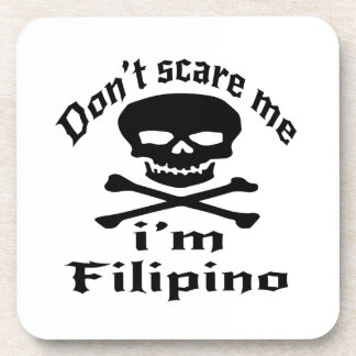 Do Not Scare Me I Am Filipino Coaster