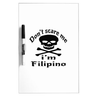 Do Not Scare Me I Am Filipino Dry-Erase Whiteboards