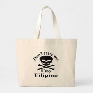 Do Not Scare Me I Am Filipino Large Tote Bag