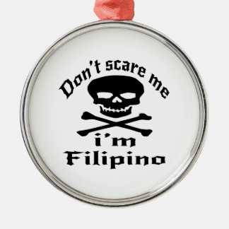 Do Not Scare Me I Am Filipino Silver-Colored Round Ornament