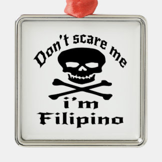 Do Not Scare Me I Am Filipino Silver-Colored Square Ornament