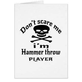 Do Not Scare Me I Am Hammer throw Player Card