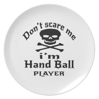 Do Not Scare Me I Am Hand Ball Player Plate