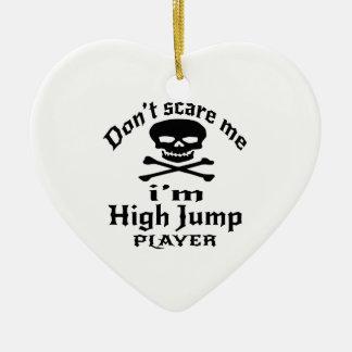 Do Not Scare Me I Am High Jump Player Ceramic Ornament