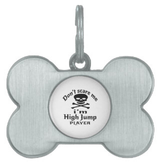 Do Not Scare Me I Am High Jump Player Pet Tag