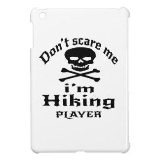 Do Not Scare Me I Am Hiking Player iPad Mini Cover
