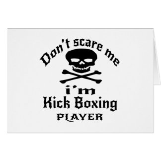 Do Not Scare Me I Am Kick Boxing Player Card