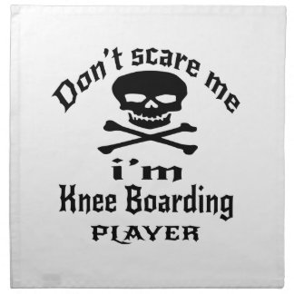 Do Not Scare Me I Am Knee Boarding Player Napkin