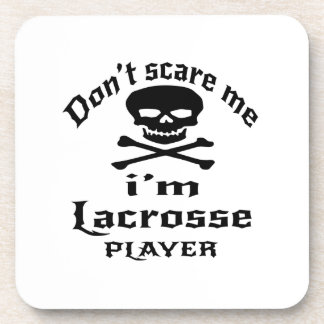 Do Not Scare Me I Am Lacrosse Player Coaster