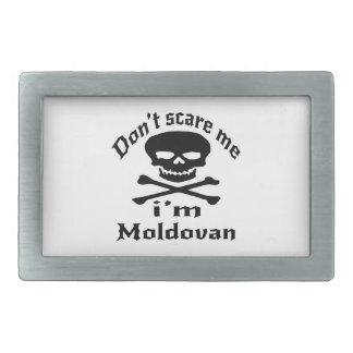 Do Not Scare Me I Am Moldovan Belt Buckle