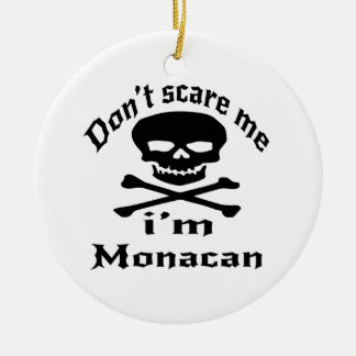 Do Not Scare Me I Am Monacan Ceramic Ornament