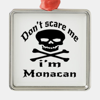Do Not Scare Me I Am Monacan Metal Ornament
