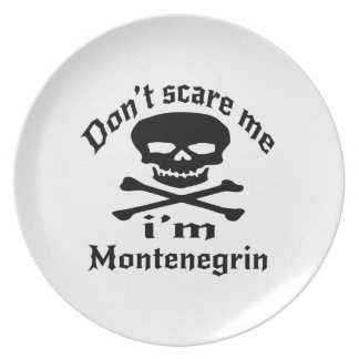Do Not Scare Me I Am Montenegrin Dinner Plates