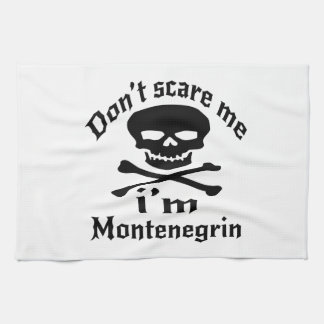 Do Not Scare Me I Am Montenegrin Hand Towels