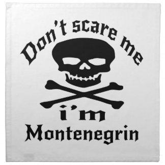 Do Not Scare Me I Am Montenegrin Napkins