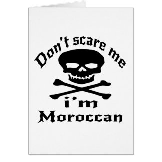 Do Not Scare Me I Am Moroccan Card