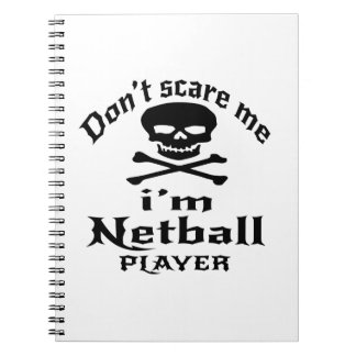Do Not Scare Me I Am Netball Player Spiral Notebook