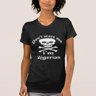 Do Not Scare Me I Am Nigerian T-Shirt