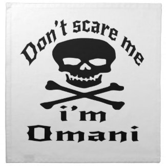 Do Not Scare Me I Am Omani Napkin