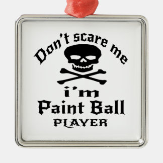 Do Not Scare Me I Am Paint Ball Player Silver-Colored Square Ornament