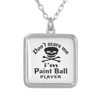 Do Not Scare Me I Am Paint Ball Player Silver Plated Necklace