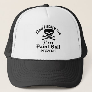 Do Not Scare Me I Am Paint Ball Player Trucker Hat