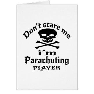 Do Not Scare Me I Am Parachuting Player Card