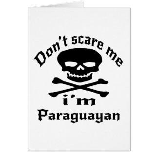 Do Not Scare Me I Am Paraguayan Card
