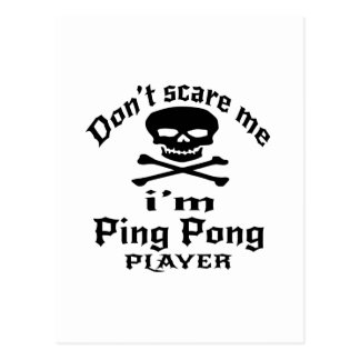Do Not Scare Me I Am Ping Pong Player Postcard