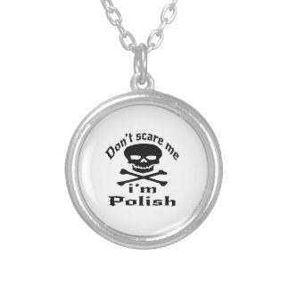 Do Not Scare Me I Am Polish Silver Plated Necklace