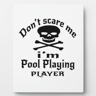 Do Not Scare Me I Am Pool Playing Player Plaque