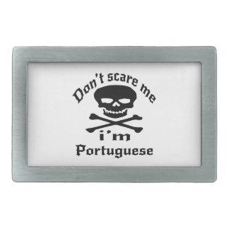 Do Not Scare Me I Am Portuguese Belt Buckles