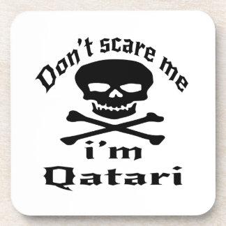 Do Not Scare Me I Am Qatari Coaster