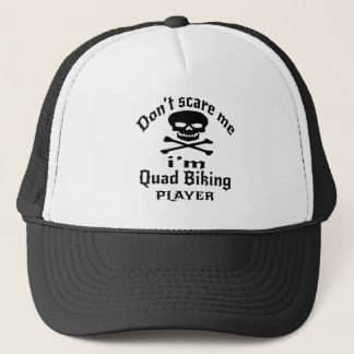 Do Not Scare Me I Am Quad Biking Player Trucker Hat