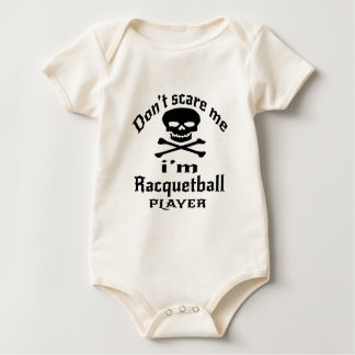 Do Not Scare Me I Am Racquetball Player Baby Bodysuit