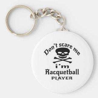 Do Not Scare Me I Am Racquetball Player Basic Round Button Keychain