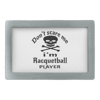 Do Not Scare Me I Am Racquetball Player Rectangular Belt Buckles