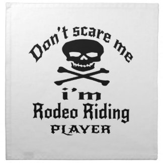 Do Not Scare Me I Am Rodeo Riding Player Napkin