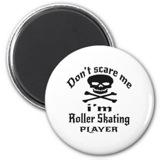 Do Not Scare Me I Am Roller Skating Player 2 Inch Round Magnet