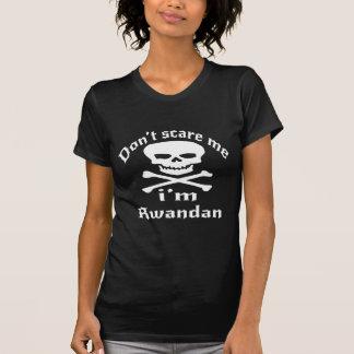Do Not Scare Me I Am Rwandan T-Shirt