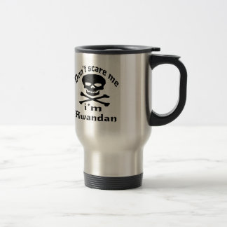 Do Not Scare Me I Am Rwandan Travel Mug